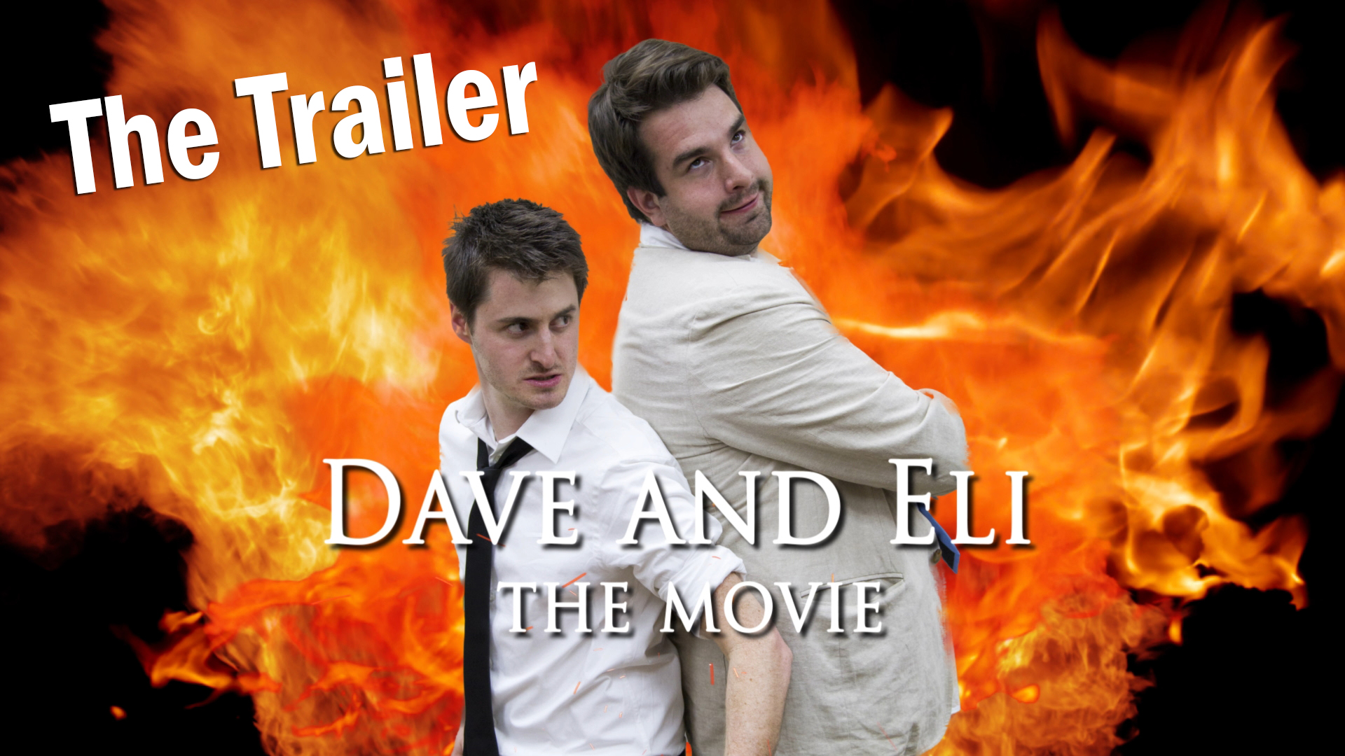 <b>Dave & Eli create a trailer for the greatest movie ever.</b>